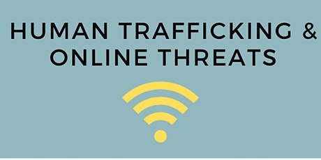 Human Trafficking and Online Threats 1/26 tickets