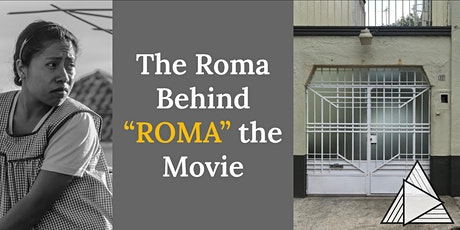 "LIVE ONLINE TOUR: The Roma Behind ""Roma"" the Movie tickets"