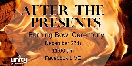 LIVE Burning Bowl Ceremony Celebration Service - After the Presents tickets
