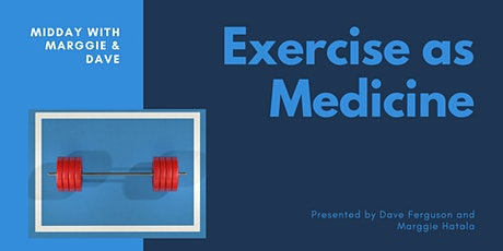 Midday with Marggie & Dave - Exercise as Medicine tickets