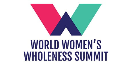 World Women's Wholeness Summit 2021 (3WSummit) tickets