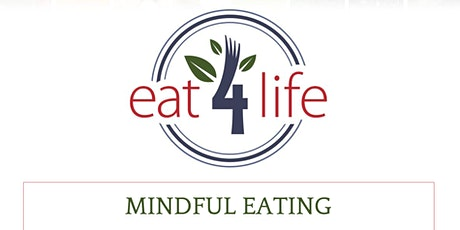 Eat4Life Module 3- Mindful Eating tickets