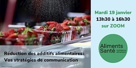 Réduction des additifs alimentaires:  Vos stratégies de communication billets
