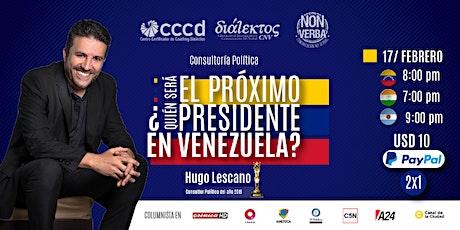 ¿Quién será el próximo presidente en Venezuela? entradas