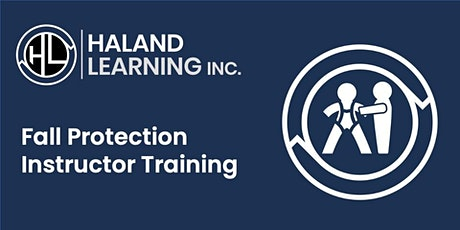 Fall Protection Instructor Training tickets