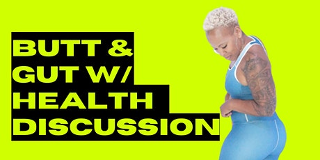 Butt & Gut Camp with Health & Wellness Discussion tickets