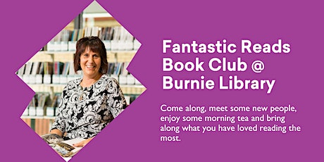 Fantastic Reads Book Chat @ Burnie Library tickets