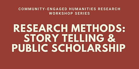 Research Methods:  Story Telling & Public Scholarship tickets