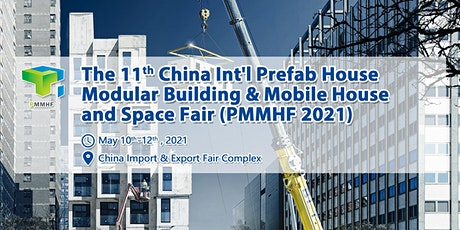 The 11th China Prefab House, Modular Building, Mobile House & Space Fair tickets