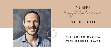 The Conscious Man: Understanding the Divine Masculine with Connor Beaton tickets