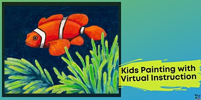 Clown Fish Painting for Kids (Virtual Instruction)