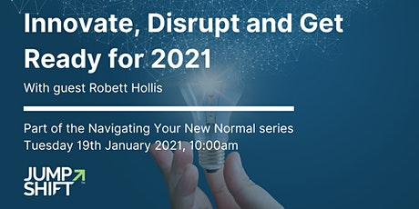 Innovate, Disrupt and Focus on What's Coming in 2021 tickets