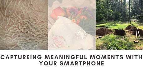 Capturing Meaningful Moments with your Smartphone tickets