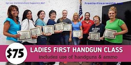 LADIES FIRST FIREARMS CLASS - Includes Handguns & Ammo tickets