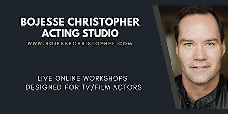 BoJesse Christopher Acting Studio (Zoom Workshops for TV/Film Actors) tickets
