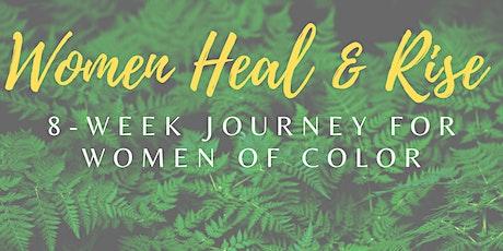 Women Heal & Rise; An 8-Week Journey for BIPOC Women tickets