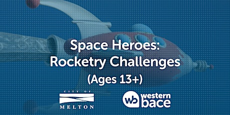 SPACE HEROES: Rocketry Challenge (Ages 13+) tickets