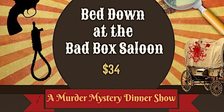 Bed Down at the Bad Box Saloon - A LIVE Interactive Murder Mystery Event tickets