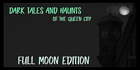 DARK TALES AND HAUNTS TOUR -- FULL MOON EDITION tickets