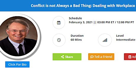 Conflict is not Always a Bad Thing: Dealing with Workplace Conflict tickets