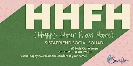 SocialOur SistaFriend  Virtual Happy Hour tickets