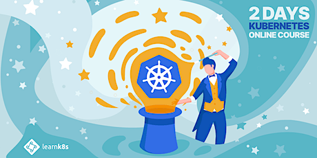 Kubernetes course — Online | 2 days tickets