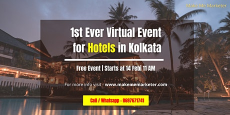 1st Ever Virtual Event for Hotels in Kolkata tickets