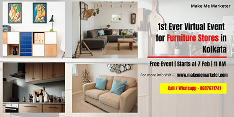 1st Ever Virtual Event for Furniture Stores in Kolkata tickets