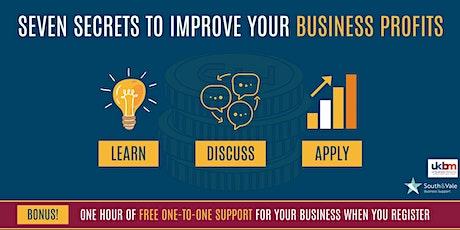 Seven Secrets to Improve your Business Profits tickets