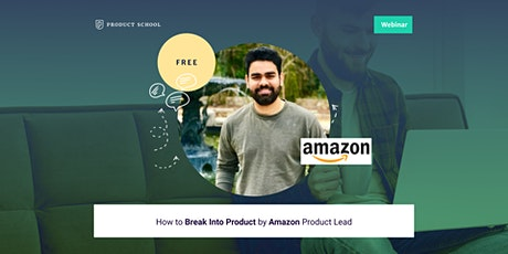 Webinar: How to Break Into Product by Amazon Product Lead tickets