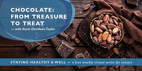 Staying Healthy and Well - CHOCOLATE: TREASURE TO TREAT tickets
