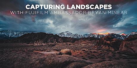 Capturing Landscapes w/ Fujifilm Ambassador Bryan Minear (Online) tickets