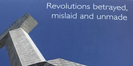 Socialisms. Revolutions Betrayed, Mislaid and Unmade. Prof Ian Parker tickets