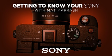Getting to Know Your Sony with Mat Marrash (Online) tickets