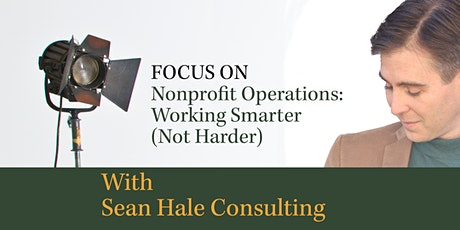 Nonprofit Operations:  Working Smarter (not harder) tickets