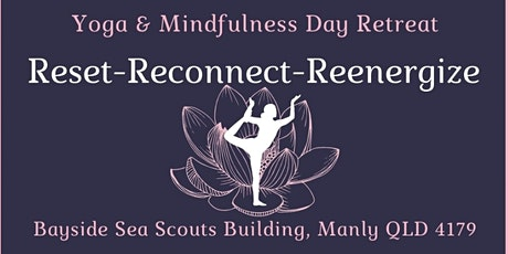 Reset - Reconnect - Reenergize Yoga and Mindfulness Day Retreat tickets