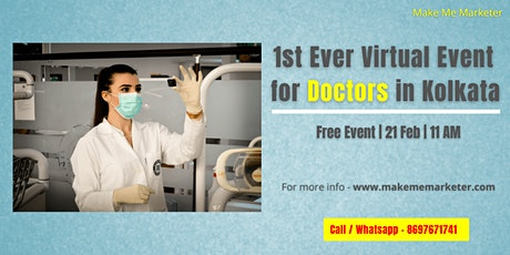 1st Ever Virtual Event for Doctors in Kolkata tickets