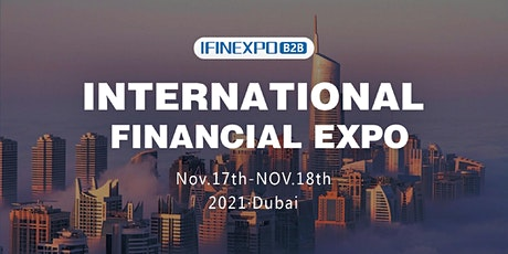2021 International Financial Expo IFINEXPO Dubai Investment Summit tickets