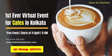 1st Ever Virtual Event for Cafes in Kolkata tickets