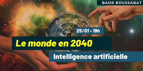 Le monde en 2040 à l'ère de l'Intelligence Artificielle billets