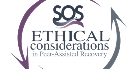 Ethical Considerations in Peer Assisted Recovery (online) Mar 2021 tickets