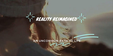 Reality Reimagined - An Uncommon guide to living life tickets