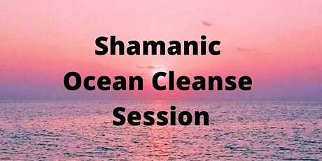 Shamanic Ocean Cleanse tickets