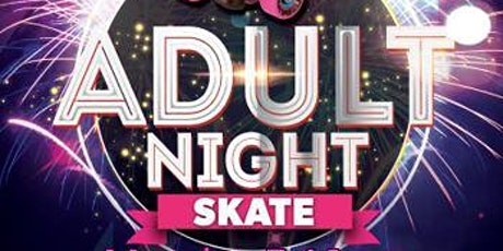 Adult Nights at United Skates 2021 tickets