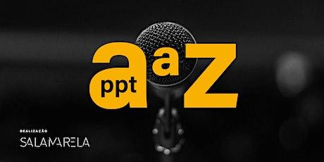 Curso PPT AaZ – 100% ONLINE (AO VIVO) ingressos