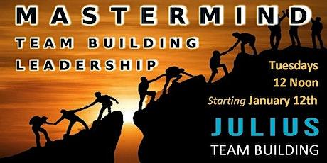 Team Building Leadership Mastermind - Tuesdays tickets