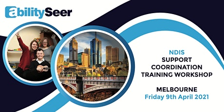 NDIS Support Coordination Training Workshop - 9th April 2021, Melbourne tickets