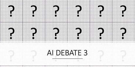 AI DEBATE #3 — LIVE STREAMING tickets