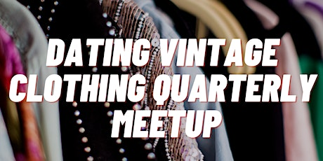 Dating Vintage Clothing: Wine Down Wednesday Quarterly Meetup! tickets