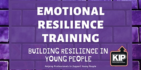 Emotional Resilience  Training : Building Resilience In Young People tickets